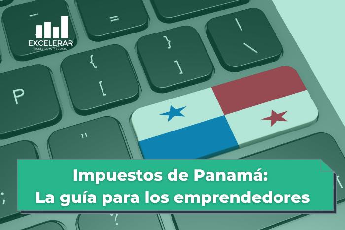Los impuestos mas importantes que debes tener en cuenta en tu negocio en Panama