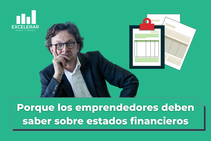 Para un mejor manejo de sus finanzas, todo emprendedor debe saber sobre estados financieros y contabilidad