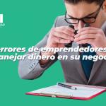 errores de emprendedores con el uso del dinero