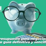 como hacer presupuesto para negocios pequeños o pymes