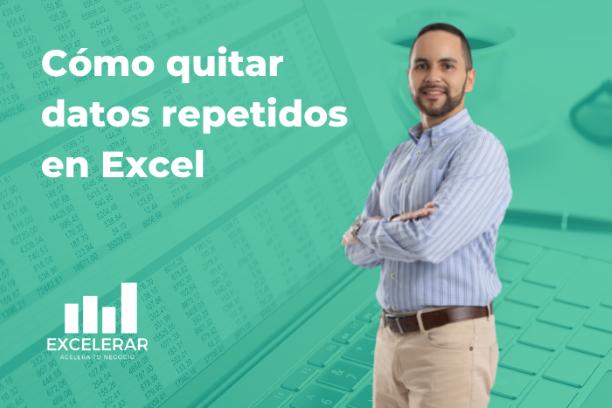 """Quitar datos repetidos en Excel es mucho más fácil de lo que pensabas con solo darle """"Quitar duplicados"""" en Pestaña de Datos."""