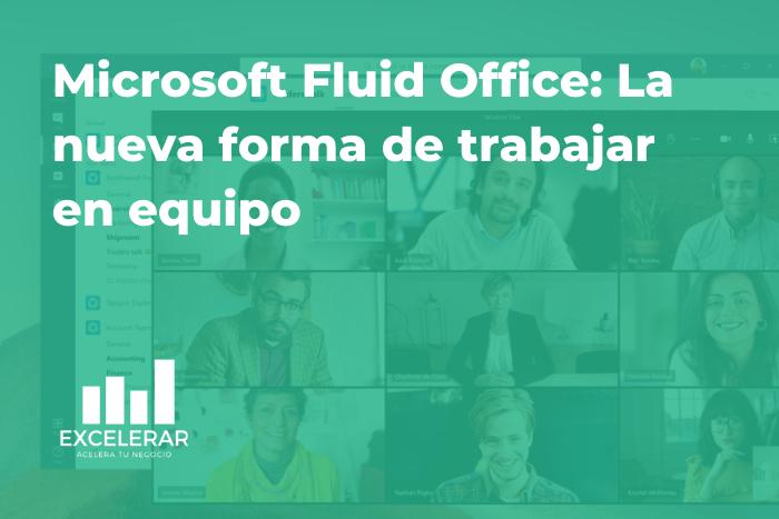 Microsoft Fluid Office - Nueva forma de trabajo hibrido post-COVID19